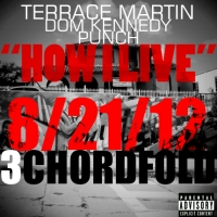 "Music: Terrace Martin - ""How I Live"" feat. DOM Kennedy x Punch"