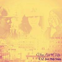 "OZ - ""You Ain't Hip"" feat. Phife Dawg"